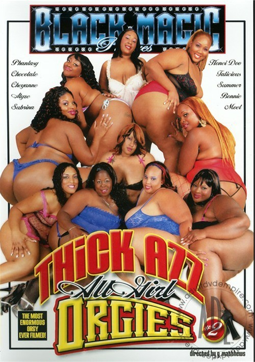 Thick azz all girl orgy